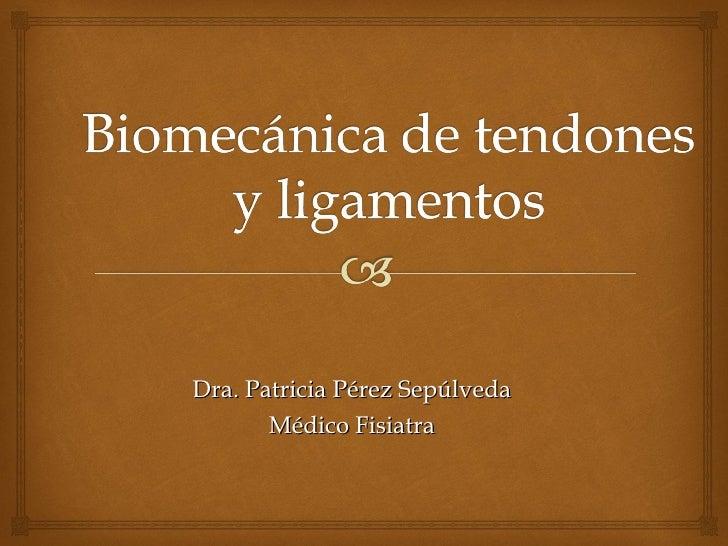 Dra. Patricia Pérez Sepúlveda Médico Fisiatra