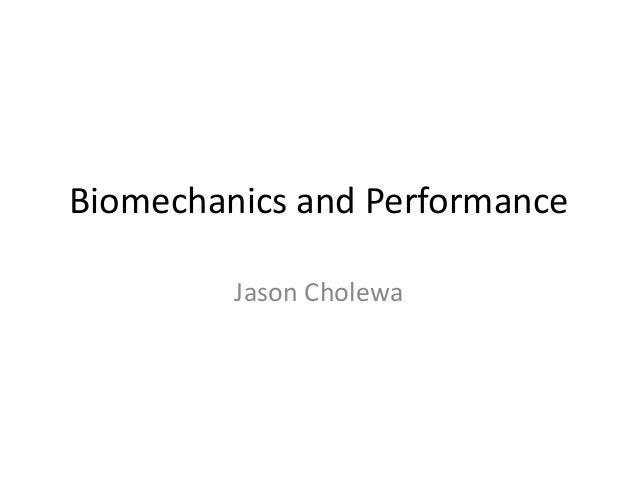 Biomechanics and Performance Jason Cholewa