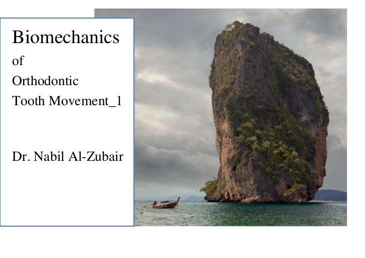BiomechanicsofOrthodonticTooth Movement_1Dr. Nabil Al-Zubair