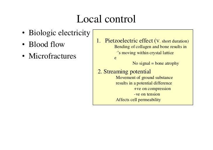 Local control• Biologic electricity                         1. Pietzoelectric effect (V. short duration)• Blood flow      ...