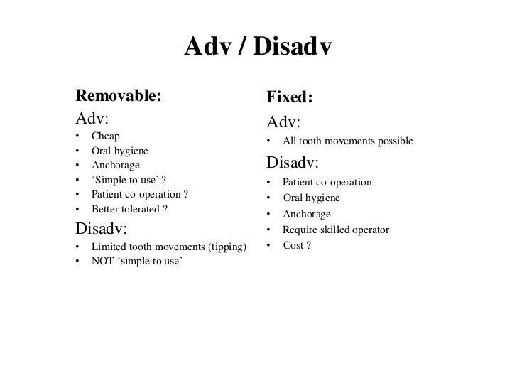 Adv / DisadvRemovable:                              Fixed:Adv:                                    Adv:•   Cheap           ...