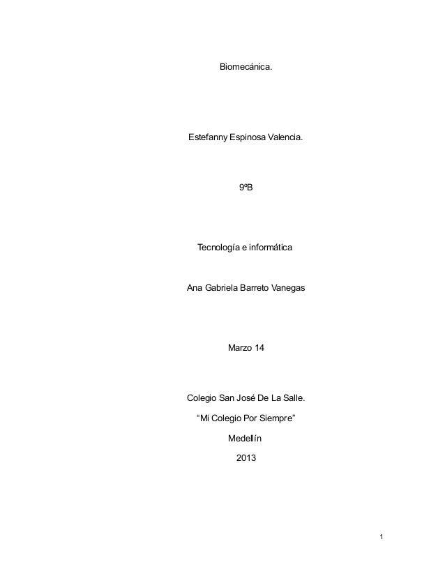 Biomecánica.Estefanny Espinosa Valencia.            9ºB  Tecnología e informáticaAna Gabriela Barreto Vanegas          Mar...