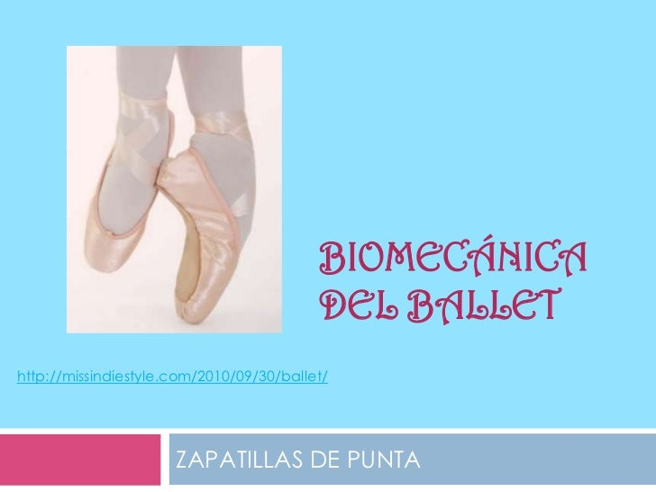 BIOMECÁNICA                                          DEL BALLEThttp://missindiestyle.com/2010/09/30/ballet/               ...