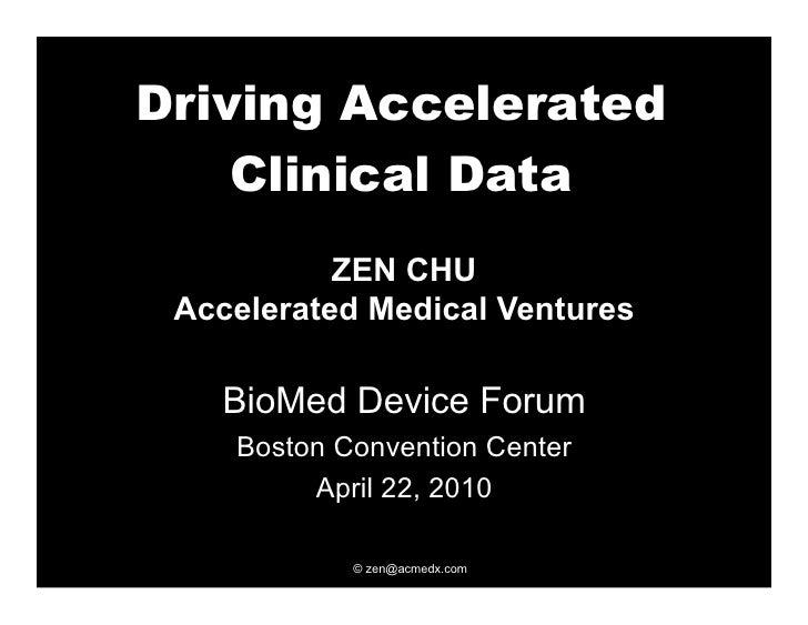 Driving AcceleratedClinical Data<br />ZEN CHU<br />Wyss Institute<br />HarvardMedical School<br />Office of Technology Dev...