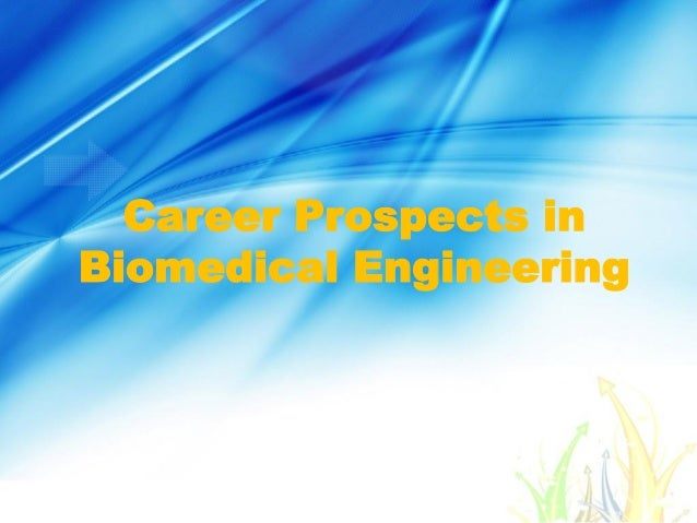 Career Prospects in Biomedical Engineering