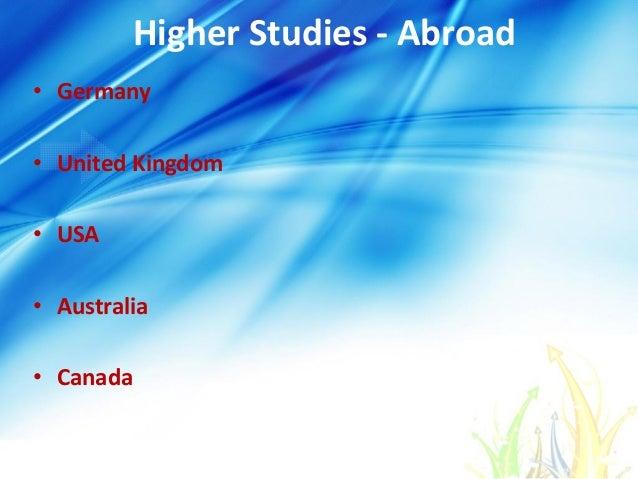 Higher Studies - Abroad • Germany • United Kingdom • USA • Australia • Canada