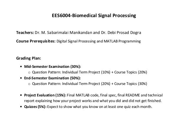 biomedical signal processing thesis Enrollment in the non-thesis option requires approval of the director of graduate studies and must be first semester course number course title credit hours bme 605 (1) or bme 661: biomedical signal processing i biomaterials science & engineering: 3: bme 6xx (2) biomechanics elective: 3.
