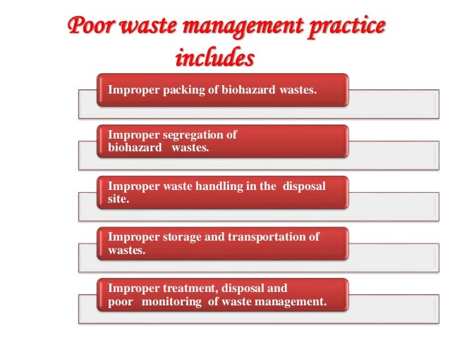 level of awareness of improper waste disposal essay Introduction environmental pollution has been a huge concern since many centuries even in a number of developed nations which were characterized by old civilizations and well settled societies that were later on modified by industrialization and modernization that brought in the need for effective waste disposal and implementation of.