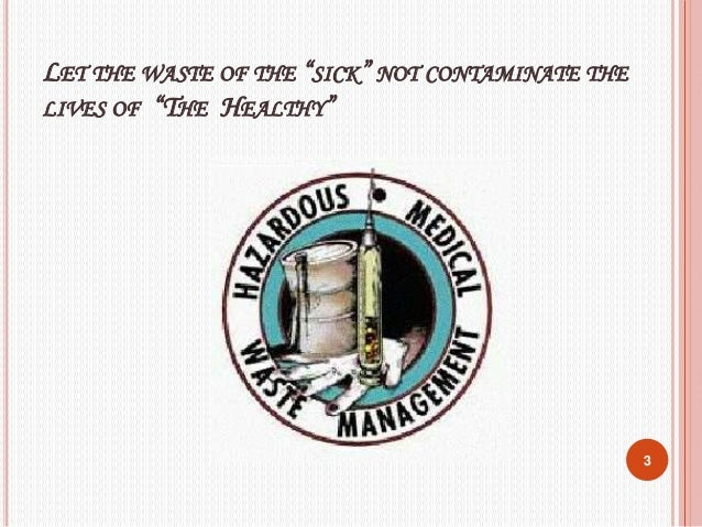 """LET THE WASTE OF THE """"SICK"""" NOT CONTAMINATE THE LIVES OF """"THE HEALTHY"""" 3"""