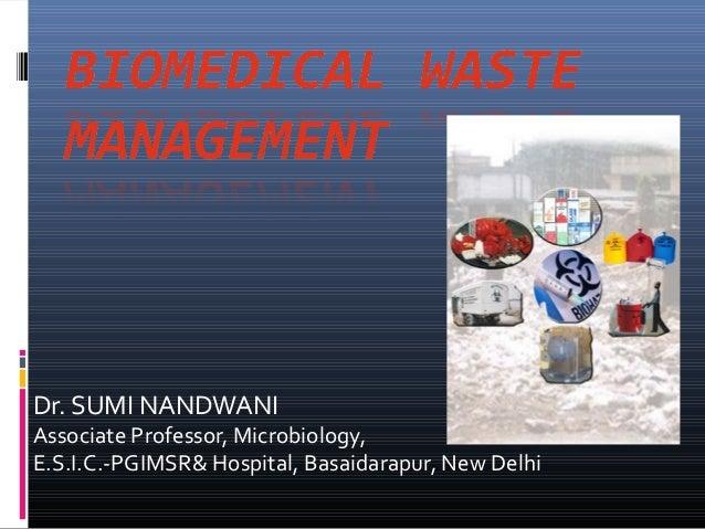 Dr. SUMI NANDWANIAssociate Professor, Microbiology,E.S.I.C.-PGIMSR& Hospital, Basaidarapur, New Delhi