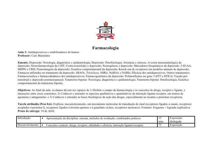 Farmacologia Aula 3: Antidepressivos e estabilizadores do humor Professor: Caio Maximino  Ementa: Depressão: Nosologia, di...
