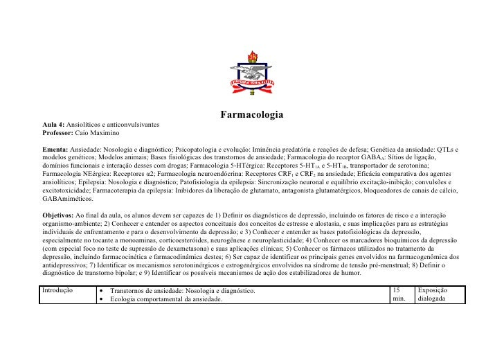 Farmacologia Aula 4: Ansiolíticos e anticonvulsivantes Professor: Caio Maximino  Ementa: Ansiedade: Nosologia e diagnóstic...