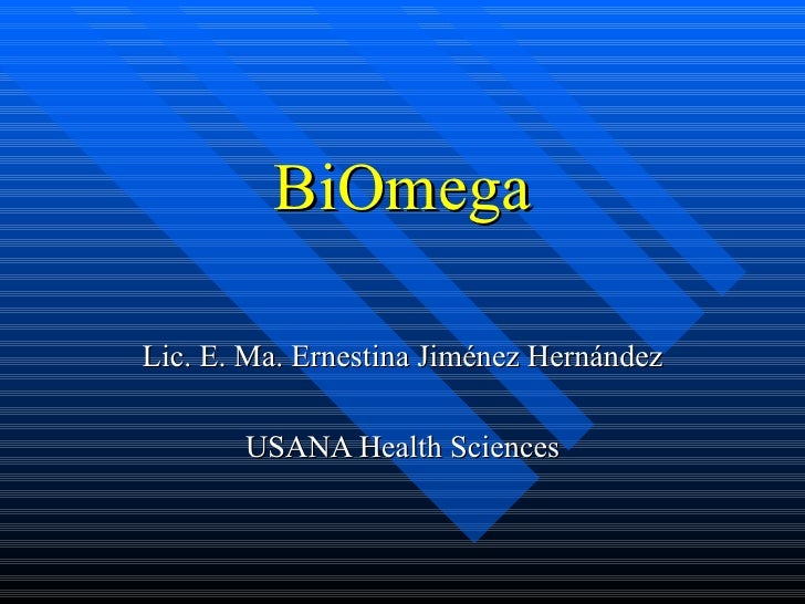 BiOmega Lic. E. Ma. Ernestina Jiménez Hernández USANA Health Sciences