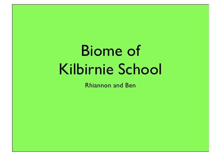 Biome of Kilbirnie School     Rhiannon and Ben