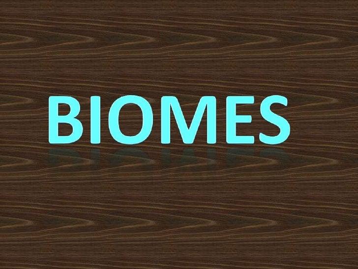 Biomes<br />