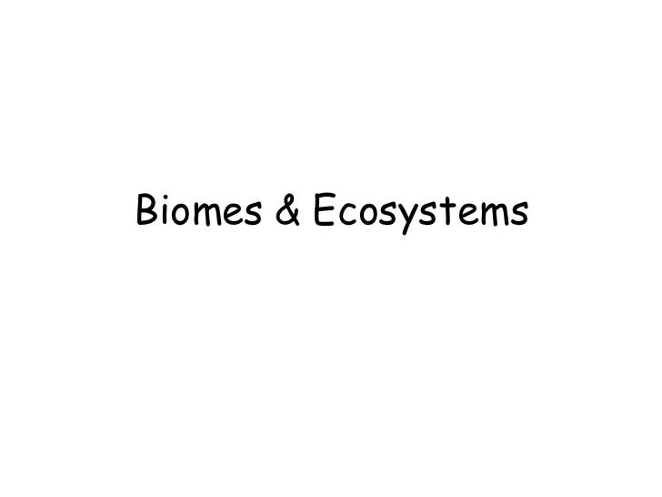 Biomes & Ecosystems