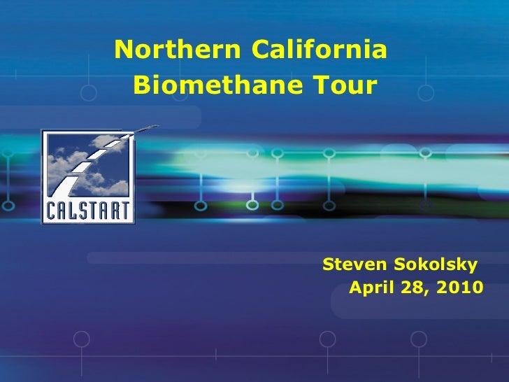 Northern California  Biomethane Tour Steven Sokolsky  April 28, 2010