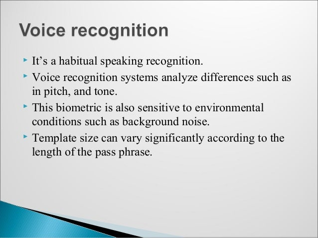 advantages of biometric The third section discusses the advantages and disadvantages of biometric  authentication systems we also propose a classification of biometric systems  that.