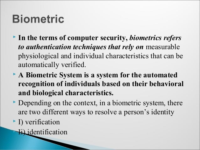 authentication by biometric verification essay The personal identity verification alternative modalities for biometric authentication and extends biometric specifications for personal identity.