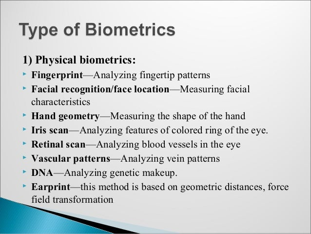 biometric technologies advantages and disadvantages Biometric identification - advantages there are a number of advantages to this technology: biometric identification can provide extremely accurate, secured access to information fingerprints, retinal and iris scans produce absolutely unique data sets when done properly.