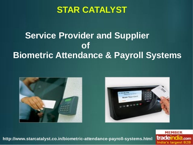 STAR CATALYST Service Provider and Supplier of Biometric Attendance & Payroll Systems http://www.starcatalyst.co.in/biomet...