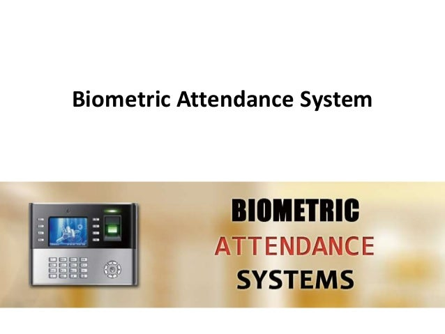 Bio-metric Attendance System