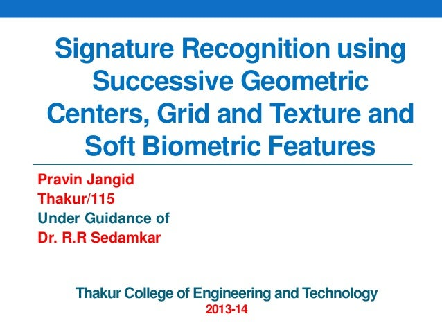 signature recognition Biometrics research group, inc defines signature recognition as a behavioural biometric that identifies an individual on the basis of their.