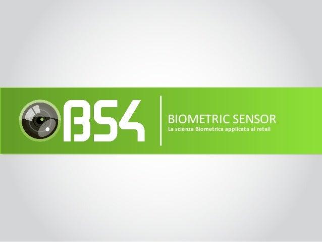 BIOMETRIC SENSORLa scienza Biometrica applicata al retail