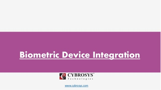 www.cybrosys.com Biometric Device Integration