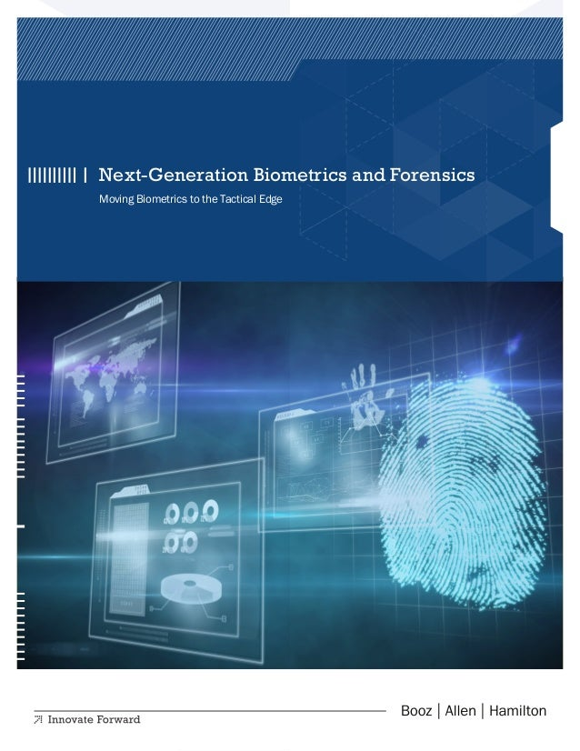 Next-Generation Biometrics and Forensics  Moving Biometrics to the Tactical Edge