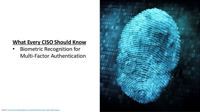 Clare Nelson, @Safe_SaaS What CISOs Need To Know Before Adopting Biometrics Before adopting biometric recognition • Risk a...