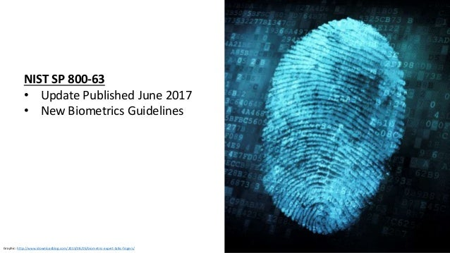 Source: https://pages.nist.gov/800-63-3/ Did You Throw a NIST Party on June 22, 2017? Contributors Digital Identity Guidel...