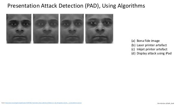 Clare Nelson, @Safe_SaaSSource: https://www.researchgate.net/publication/312937243_Presentation_Attack_Detection_Methods_f...