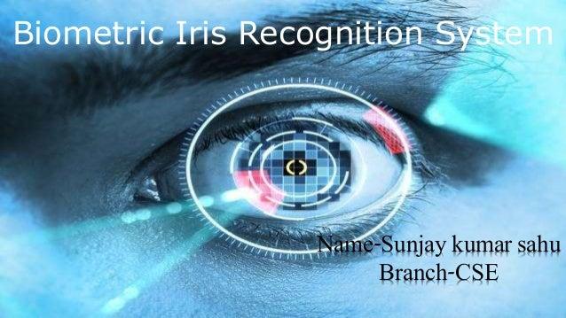 Biometrics Iris Recognition