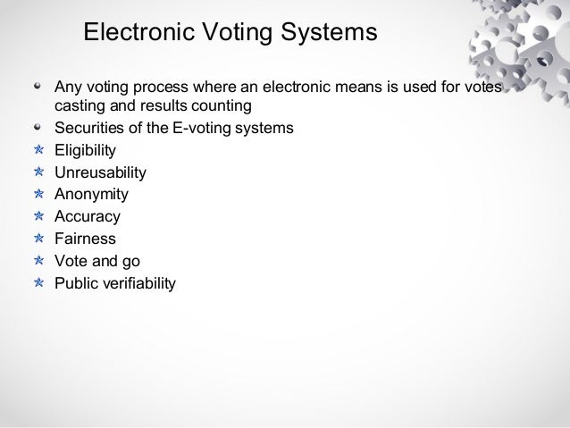 should electronic voting systems be used 1) gain testing experience that can be used to help develop a general  methodology for testing electronic voting systems and, thus, provide a stepping  stone.