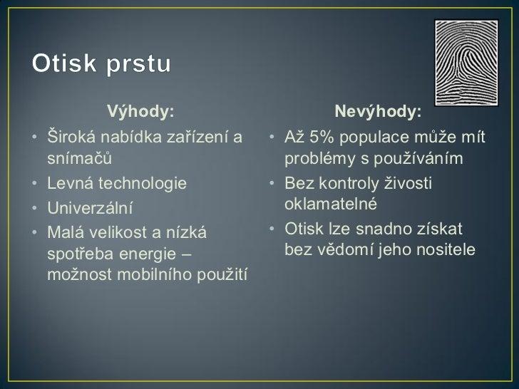 Výhody:                      Nevýhody:•   Široká nabídka zařízení a   • Až 5% populace může mít    snímačů                ...