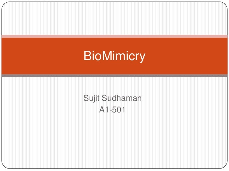 BioMimicrySujit Sudhaman     A1-501