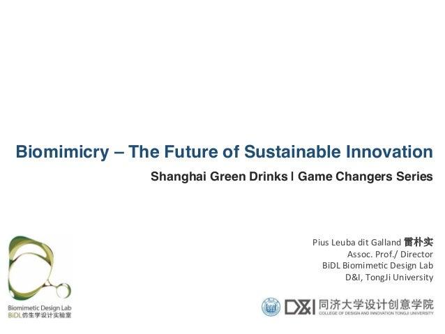 Pius  Leuba  dit  Galland  雷朴实   Assoc.  Prof./  Director   BiDL  Biomime9c  Design  Lab   D&I,  ...