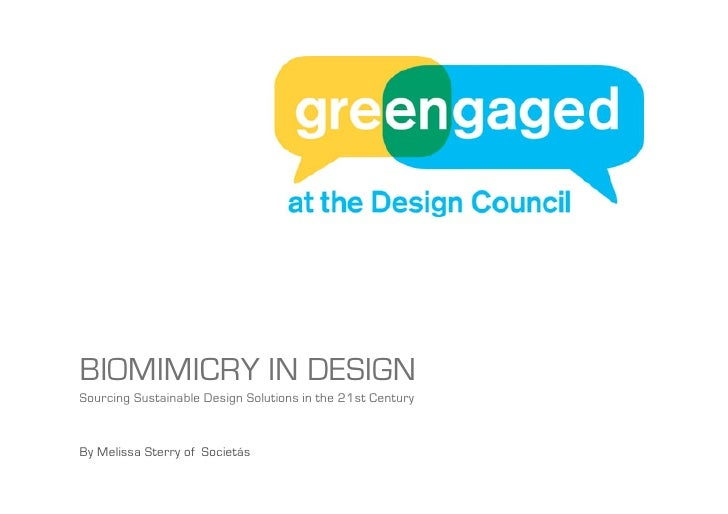 BIOMIMICRY IN DESIGN Sourcing Sustainable Design Solutions in the 21st Century   By Melissa Sterry of Societás