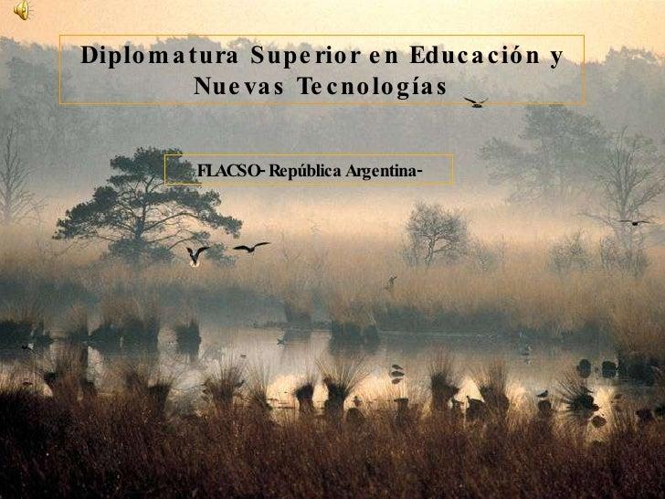 Diplomatura Superior en Educación y Nuevas Tecnologías FLACSO- República Argentina-