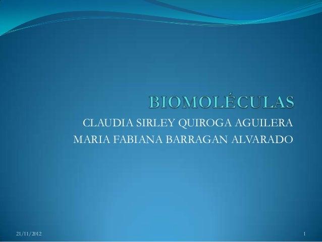 CLAUDIA SIRLEY QUIROGA AGUILERA             MARIA FABIANA BARRAGAN ALVARADO21/11/2012                                      1