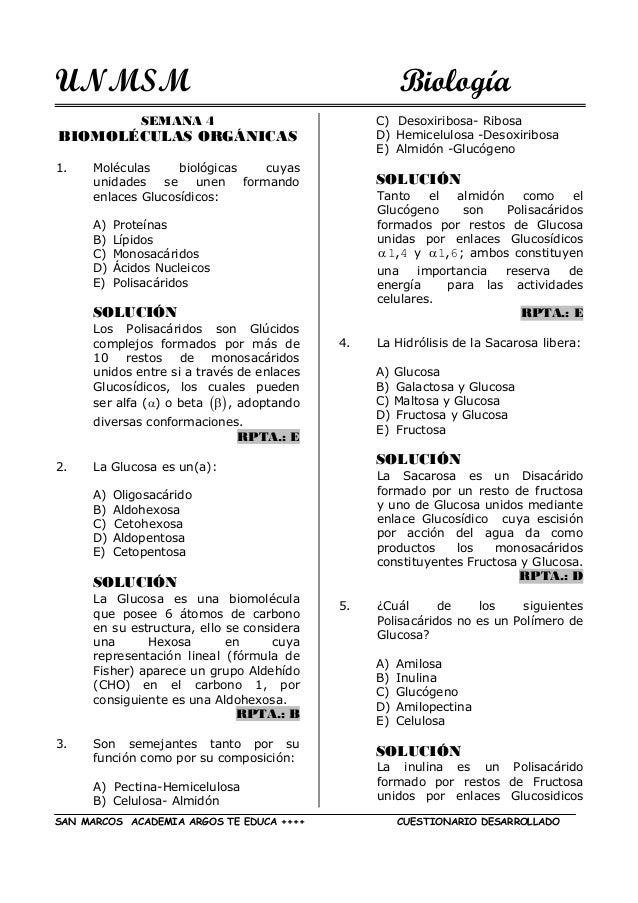 UNMSM Biología SAN MARCOS ACADEMIA ARGOS TE EDUCA ++++ CUESTIONARIO DESARROLLADO SEMANA 4 BIOMOLÉCULAS ORGÁNICAS 1. Molécu...
