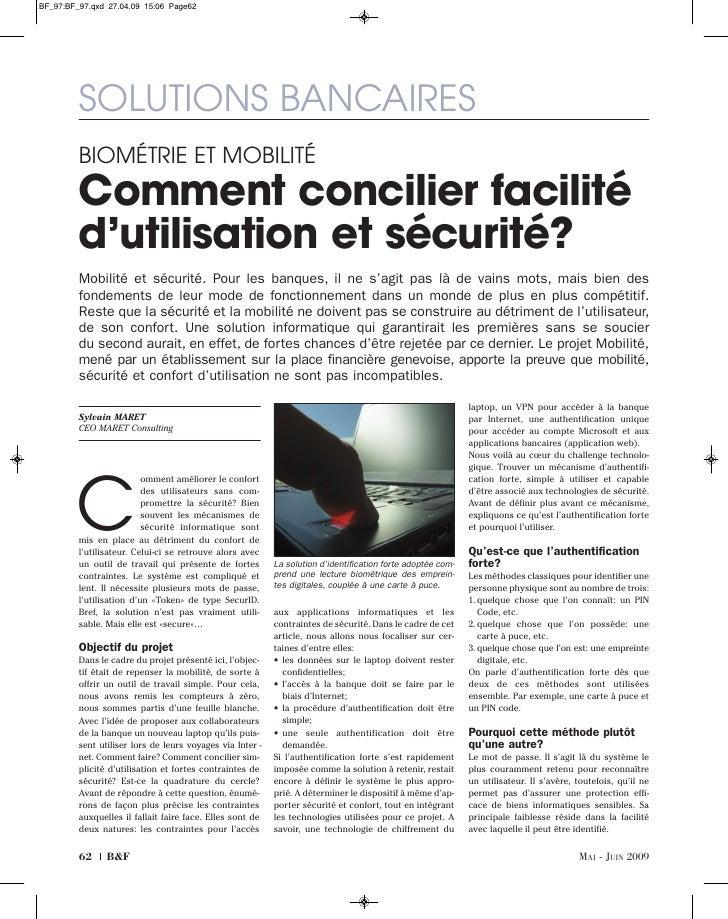 SOLUTIONS BANCAIRES BIOMÉTRIE ET MOBILITÉ Comment concilier facilité d'utilisation et sécurité? Mobilité et sécurité. Pour...