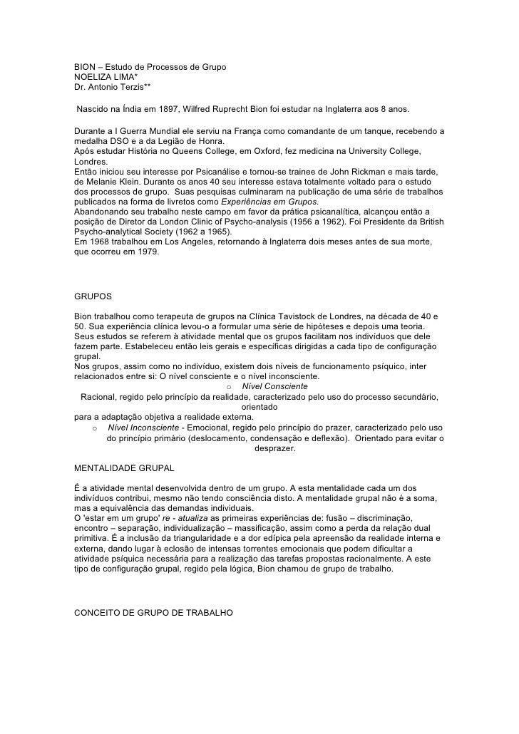 BION – Estudo de Processos de Grupo NOELIZA LIMA* Dr. Antonio Terzis**  Nascido na Índia em 1897, Wilfred Ruprecht Bion fo...
