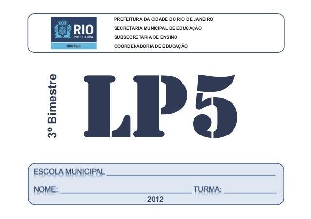 CoordenadoriadeEducaçãoLÍNGUAPORTUGUESA-5ºAno 3ºBIMESTRE/2012 PREFEITURA DA CIDADE DO RIO DE JANEIRO SECRETARIA MUNICIPAL ...