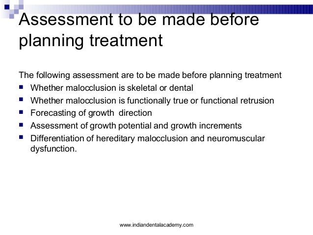 Assessment to be made before planning treatment The following assessment are to be made before planning treatment  Whethe...