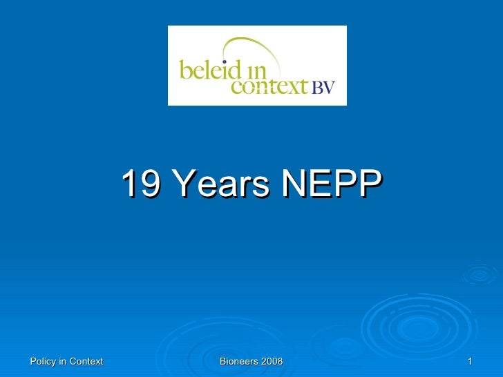 Policy in Context Bioneers 2008 19 Years NEPP