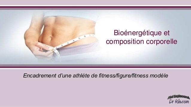 Bioénergétique etcomposition corporelleEncadrement d'une athlète de fitness/figure/fitness modèle