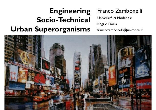 Engineering Franco Zambonelli      Socio-Technical Reggio Emilia                      Università di Modena eUrban Superorg...