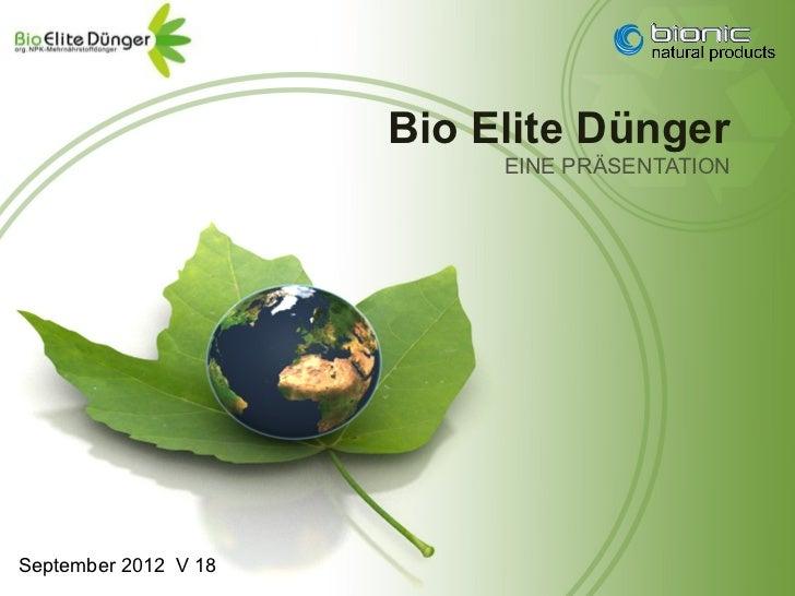 Bio Elite Dünger                           EINE PRÄSENTATIONSeptember 2012 V 18